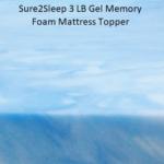 Sure2Sleep 3 LB Gel Memory Foam Mattress Topper