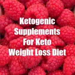 Ketogenic Supplements For Keto Weight Loss Diet