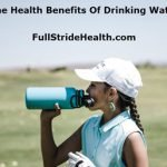 The health benefits of drinking water. FullStrideHealth.com